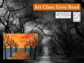 Art Class: Eerie road. Kings County Office of Education Distance Education. Kings art center. Black and white trees and road.