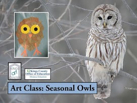 King Art Center Kings County Office of Education Distance Education Art Class: Seasonal Owls. White Owl & Painted Owl