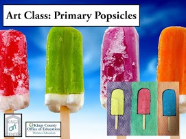 Art Class: Primary Popsicles. Kings art center. Kings County Office of Education Distance Education. Four popsicles