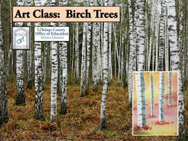 Art Class: Birch Trees. Kings art center. Kings county office of education. distance education. birch trees. Trees painting