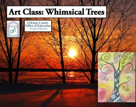 Art Class: Whimsical Trees. King art center. Kings County Office of Education. Distance Education. Trees at sunset.